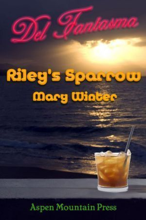 Del Fantasma: Riley's Sparrow
