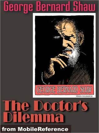 The Doctor's Dilemma: A Tragedy