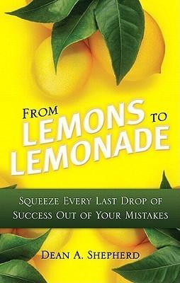 From Lemons to Lemonade by Dean A. Shepherd