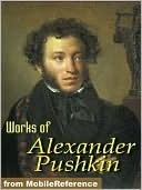 The Alexander Pushkin Collection: Six Works in One Volume (Boris Godunov/Eugene Onegin/Marie, A Story of Russian Love/The Daughter of the Commandant/The Queen of Spades/The Shot) (Halcyon Classics)