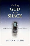 Finding God in the Shack: Seeking Truth in a Story of Evil and Redemption [with Study Guide]