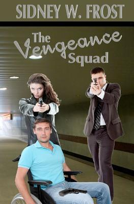 The Vengeance Squad by Sidney W. Frost