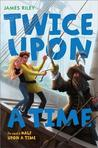 Twice Upon a Time (Half Upon a Time, #2)