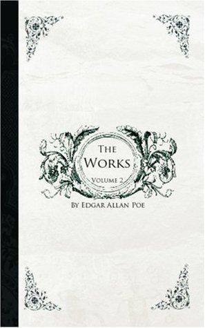 The Works of Edgar Allan Poe, Vol 2 by Edgar Allan Poe