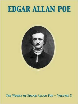 The Complete Works of Edgar Allan Poe Volume 5