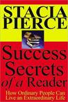 The success secrets of a reader: How ordinary people can live an extraordinary life
