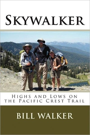 Skywalker Highs And Lows On The Pacific Crest Trail By Bill Walker