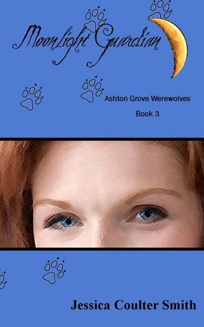 Moonlight Guardian (Ashton Grove Werewolves, #3)