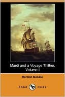 Mardi; And A Voyage Thither, Vol. I (of 2)
