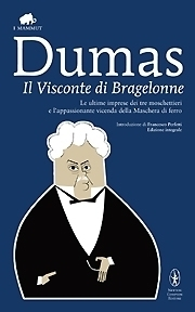 The Vicomte de Bragelonne. Includes Ten Years Later, Louise de la Valliere and The Man in the Iron Mask.