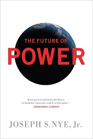 The Future of Power by Joseph S. Nye Jr.
