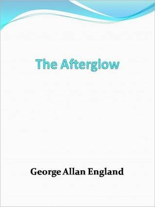 The Afterglow by George Allan England