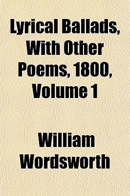 Lyrical Ballads with Other Poems, 1800, V1