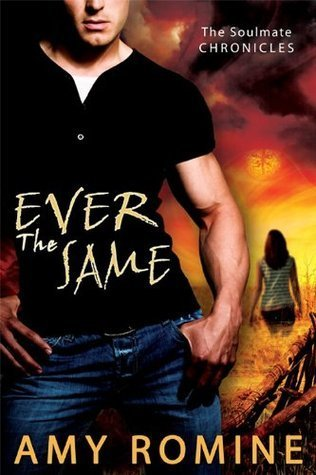 Ever the Same (Soul Mate Chronicles, #1)