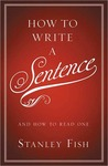 Book cover for How to Write a Sentence: And How to Read One