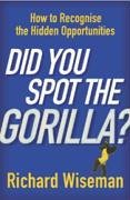 Did You Spot the Gorilla?  by Richard Wiseman