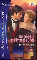 The Sheik & the Princess Bride (Desert Rogues, 8) (Silhouette Special Edition, 1647)(Desert Rogues 8)