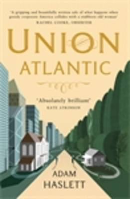 Ebook Union Atlantic by Adam Haslett PDF!