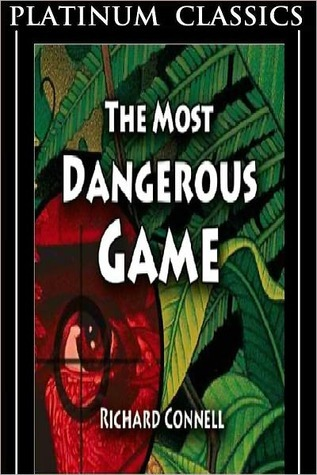most dangerous game richard connell Add the most dangerous game to your own personal library add the most dangerous game to your own personal library return to the richard connell home page, or  .