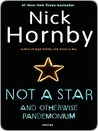 Not a Star and Otherwise Pandemonium by Nick Hornby