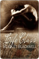 Life Class by Scarlet Blackwell