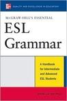 McGraw-Hill's Essential ESL Grammar: A Hnadbook for Intermediate and Advanced ESL Students (McGraw-Hill ESL References)