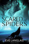 Scared of Spiders by Eve Langlais