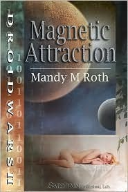 Magnetic Attraction(Droid Wars 2) - Mandy M. Roth