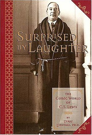 Surprised by Laughter Revised & Updated by Terry Lindvall