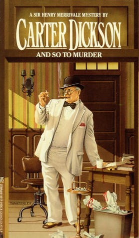 And So To Murder by Carter Dickson
