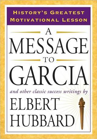A Message To Garcia By Elbert Hubbard  Is A Research Paper An Essay also Essay Paper  Reflective Essay On High School