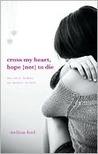 Cross My Heart, Hope (Not) to Die