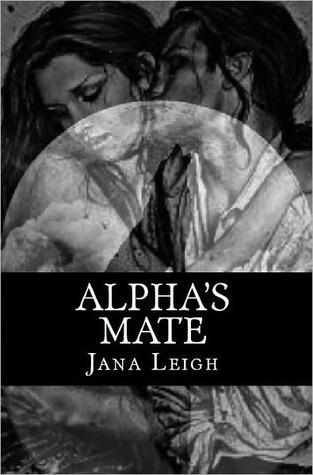 Alpha's Mate by Jana Leigh