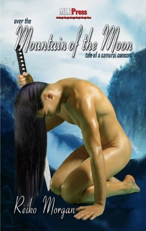 Over the Mountain of the Moon: A Tale of a Samurai Consort