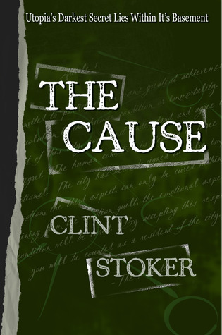 The Cause by Clint Stoker