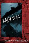 Maniac by Patrick Whittaker