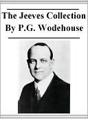 The Jeeves Collection: Stiff Upper Lip, Jeeves / The Inimitable Jeeves / Carry On, Jeeves