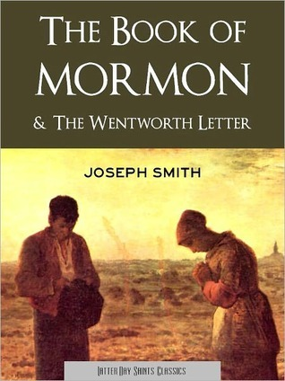 The Book of Mormon and The Wentworth Letter: Two Writings on Mormonism