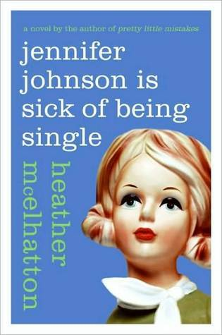 Jennifer Johnson Is Sick of Being Single by Heather McElhatton