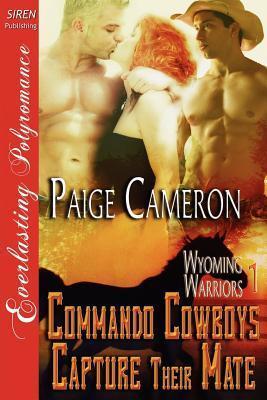 Commando Cowboys Capture Their Mate by Paige Cameron