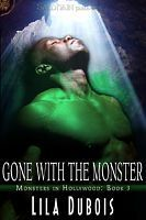 Gone with the Monster(Monsters in Hollywood 3) - Lila Dubois