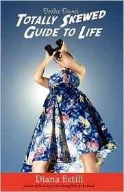 Deedee Divine's Totally Skewed Guide to Life by Diana Estill
