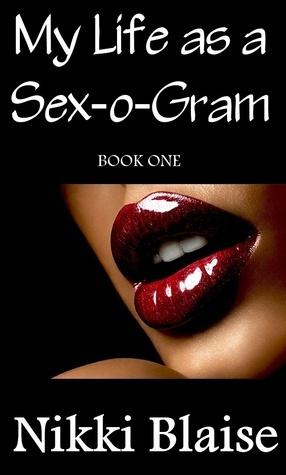 My Life as a Sex-o-Gram: Book One