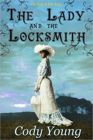 The Lady and the Locksmith by Cody Young