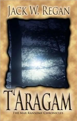 T'Aragam by Jack W. Regan