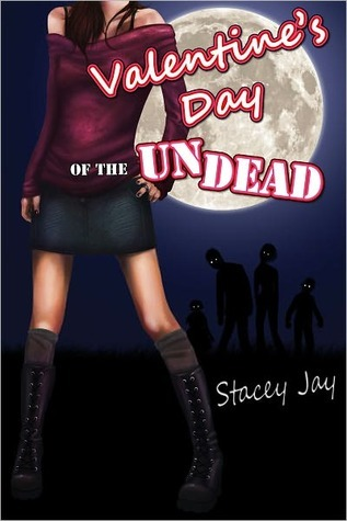 Valentine's Day of the Undead by Stacey Jay