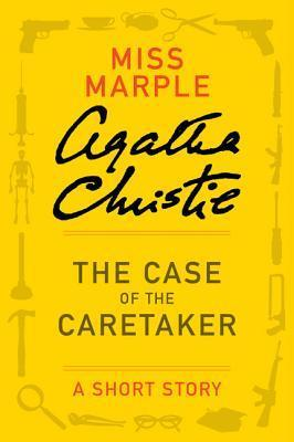 The Case of the Caretaker: A Short Story