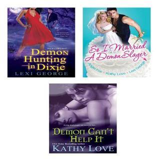 A Demonic Bundle: So I Married a Demon Slayer, Demon Can't Help It & Demon Hunting in Dixie