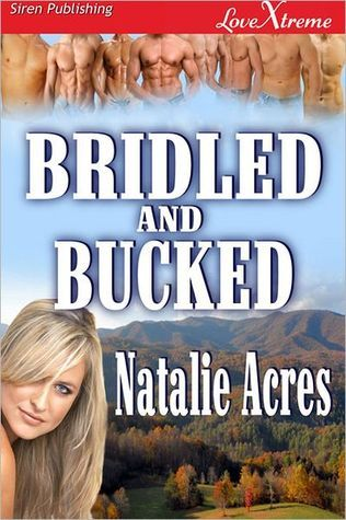 Bridled and Bucked by Natalie Acres
