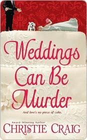 Weddings Can Be Murder by Christie Craig
